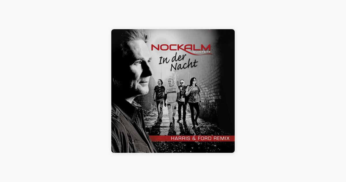 In der Nacht (Harris & Ford Remix) - Single by Nockalm Quintett