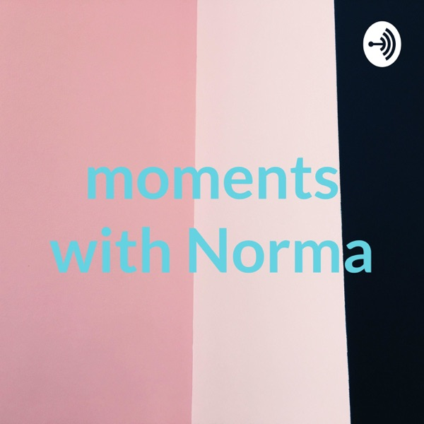 moments with Norma
