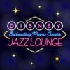 Disney Jazz Lounge ~夢の世界をひとりじめ ~
