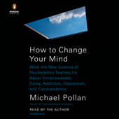 How to Change Your Mind (Unabridged) - Michael Pollan Cover Art