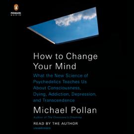 How to Change Your Mind (Unabridged) audiobook