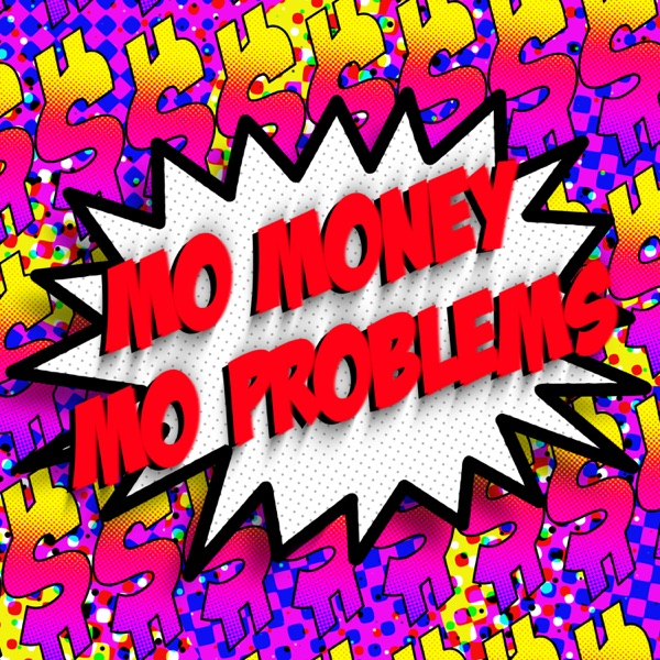 Mo Money Mo Problems - Single