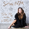 Take Me to the World - Sutton Foster