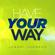 Have Your Way (feat. Todd Galberth) - Jabari Johnson