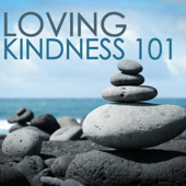 Loving Kindness 101 - Songs from a Zen Music Garden for Sleep Problems and Insomnia