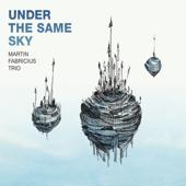 Under the Same Sky (feat. Martin Fabricius, Andreas Markus & Jacob Hatholt)