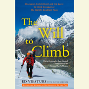 The Will to Climb: Obsession and Commitment and the Quest to Climb Annapurna--the World's Deadliest Peak (Unabridged)