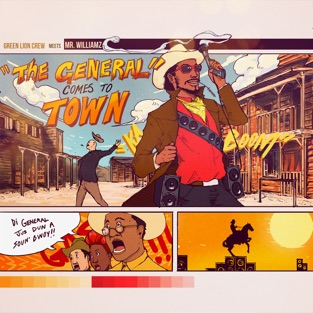The General Comes to Town – Mr. Williamz & Green Lion Crew