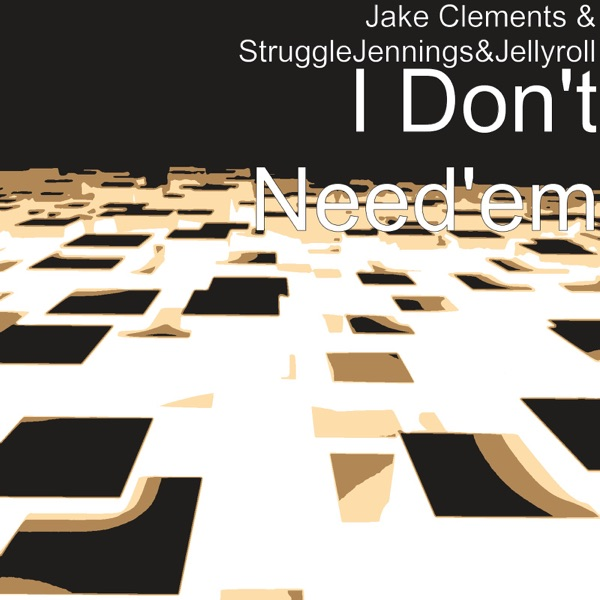 I Don't Need'em (feat. Struggle Jennings & Jelly Roll) - Single
