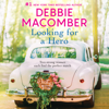 Debbie Macomber - Looking for a Hero  artwork