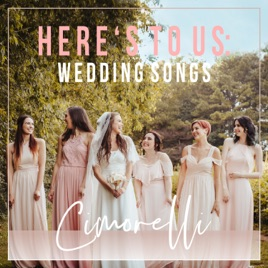 Here S To Us Wedding Songs Par Cimorelli