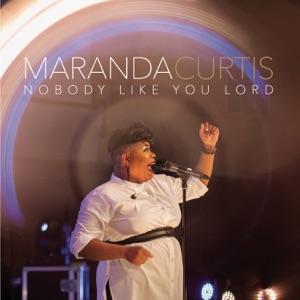 Maranda Curtis - Nobody Like You Lord