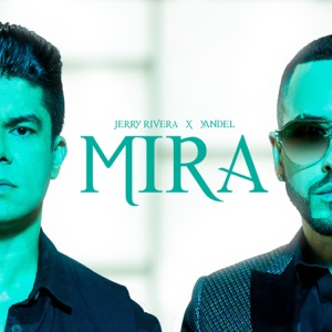 Jerry Rivera & Yandel - Mira