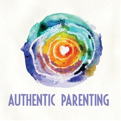 Authentic Parenting ||Parenting |Emotions |Trauma |Stress |Mindfulness