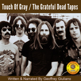 Touch of Gray – The Grateful Dead Tapes (Unabridged) audiobook