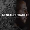 Mentally Fragile (Motivational Speech) - Fearless Motivation