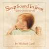 Michael Card - Sleep Sound In Jesus (Deluxe Edition) artwork