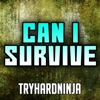 Can I Survive - Single, TryHardNinja