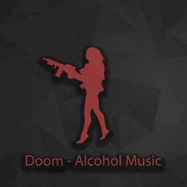 Alcohol Music by Doom