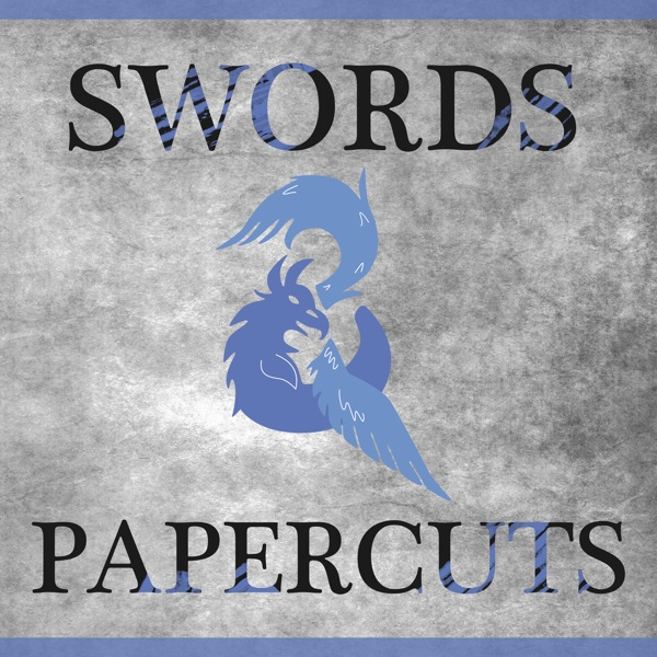 Swords and Papercuts