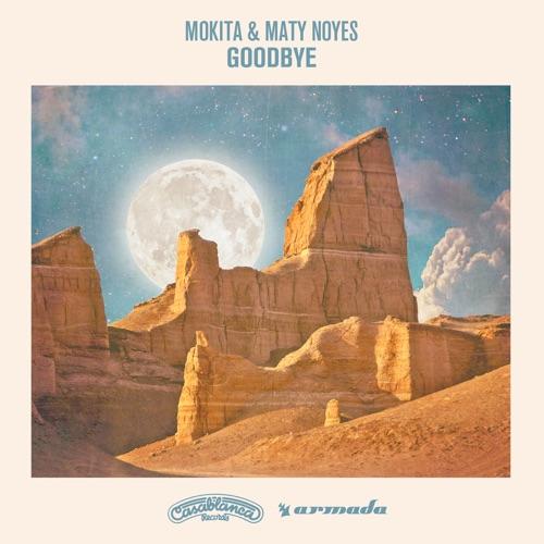 Mokita & Maty Noyes - Goodbye