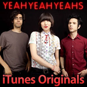 iTunes Originals: Yeah Yeah Yeahs