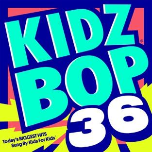 Kidz Bop 36 – KIDZ BOP Kids