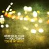 You re My Music feat Noel Gourdin Single