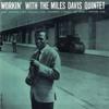 Miles Davis Quintet - Workin' With the Miles Davis Quintet (Remastered)  artwork