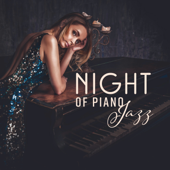 Night of Piano Jazz - Soft Relaxing Piano Bar, Long Evening Lounge