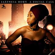 A Social Call - Jazzmeia Horn - Jazzmeia Horn