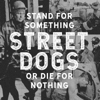Street Dogs - Stand For Something Or Die For Nothing  artwork
