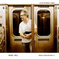 The Irish Concertina 3: Live in New York by Noel Hill on Apple Music