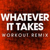 Whatever It Takes (Workout Remix)