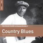 Rough Guide to Unsung Heroes of Country Blues