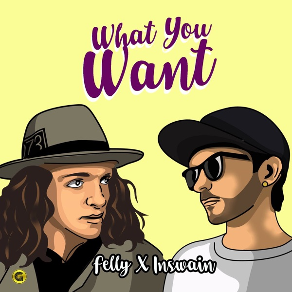 What You Want (feat. Felly) - Single