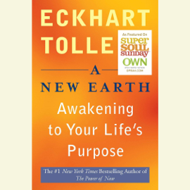 A New Earth: Awakening Your Life's Purpose (Unabridged) audiobook