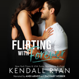 Flirting with Forever (Unabridged) audiobook