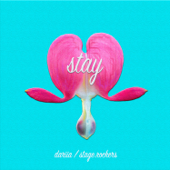 Stay (feat. Dariia) - Stage Rockers
