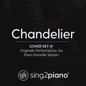 Chandelier (Lower Key Ab) Originally Performed by Sia] [Piano Karaoke Version]