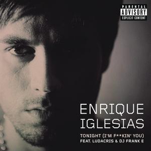 Enrique Iglesias - Tonight (I'm F**kin' You) [feat. Ludacris & DJ Frank E]
