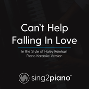 Can't Help Falling in Love (In the Style of Haley Reinhart) [Piano Karaoke Version] - Sing2Piano - Sing2Piano