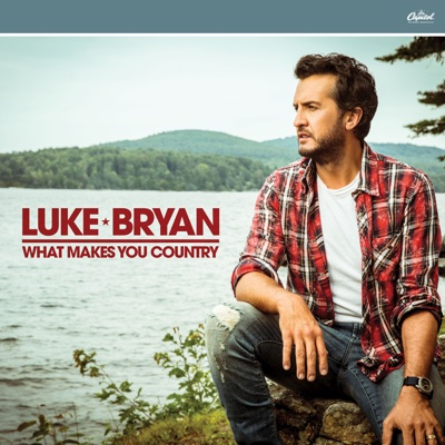 What Makes You Country - Luke Bryan album