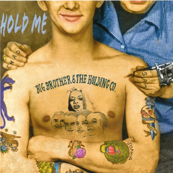 Hold Me (Remastered) - Big Brother & The Holding Company