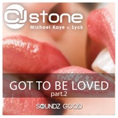 Got to Be Loved, Pt. 2 (feat. Lyck) - Single