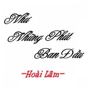 Hoai Lam - Nhu Nhung Phut Ban Dau