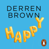 Happy: Why More or Less Everything Is Absolutely Fine (Unabridged) - Derren Brown