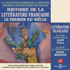 Le premier XXe siècle: Histoire de la littérature française