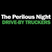 Drive-By Truckers - The Perilous Night