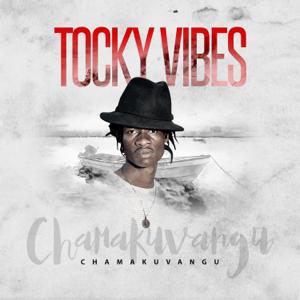 Tocky Vibes - Chamakuvangu